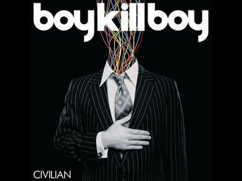 Boy Kill Boy - Civilian (Full Album)