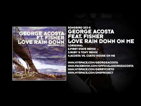 George Acosta featuring Fisher - Love Rain Down On Me