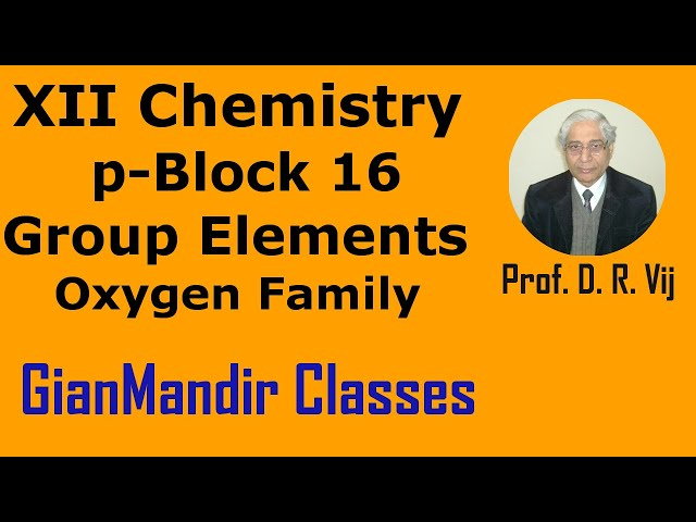 XII Chemistry | p-Block 16 Group Elements | Oxygen Family by Ruchi Ma'am