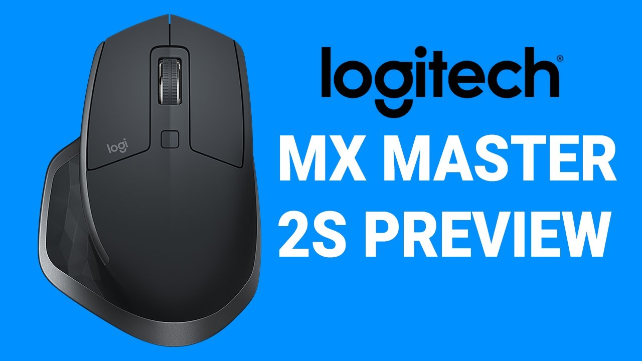 402da2608e5 Logitech MX Master 2S & MX Anywhere 2S Preview - Release Date, Price and  Specs