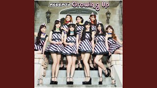 Provided to YouTube by Universal Music Group Growing Up (Instrumental) · PASSPO Growing Up ℗ 2013 UNIVERSAL J, a division of UNIVERSAL MUSIC LLC ...