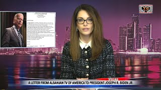 SPECIAL - A LETTER FROM ALBANIAN TV OF AMERICA TO PRESIDENT JOSEPH R. BIDEN JR.