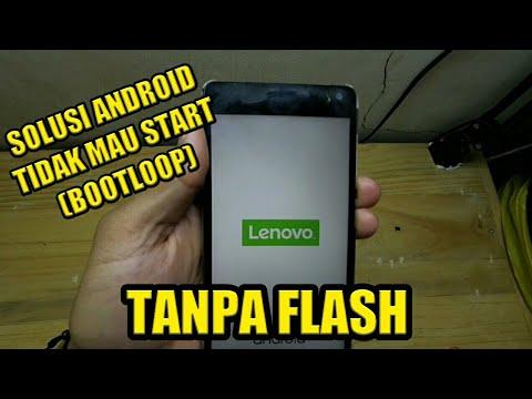 Mengatasi Android Bootloop tidak mau start tanpa flash