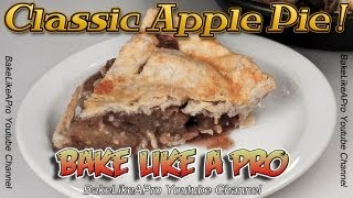 Classic Apple Pie Recipe ! - Easy No Fail Recipe !