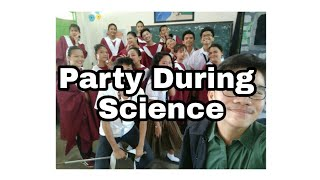 Party During Science