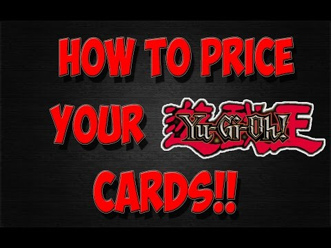 How To Price Your Yu-Gi-Oh! Cards