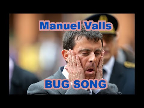 Manuel Valls Bug Song