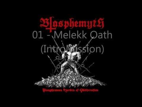 Blasphemyth - Melekk Oath (Intro) / Blasphemous Hordes of obliteration