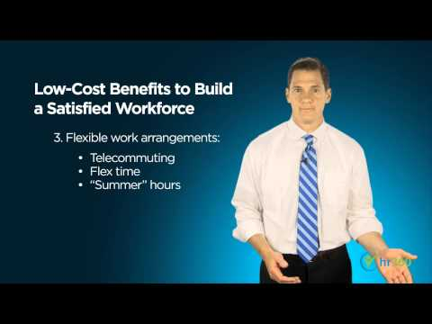 Ten Low-Cost Benefits to Build Employee Satisfaction
