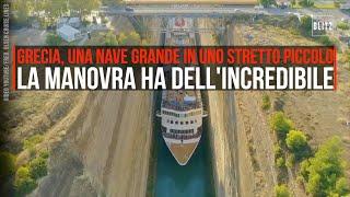 Grecia, una nave grande grande in uno stretto piccolo piccolo