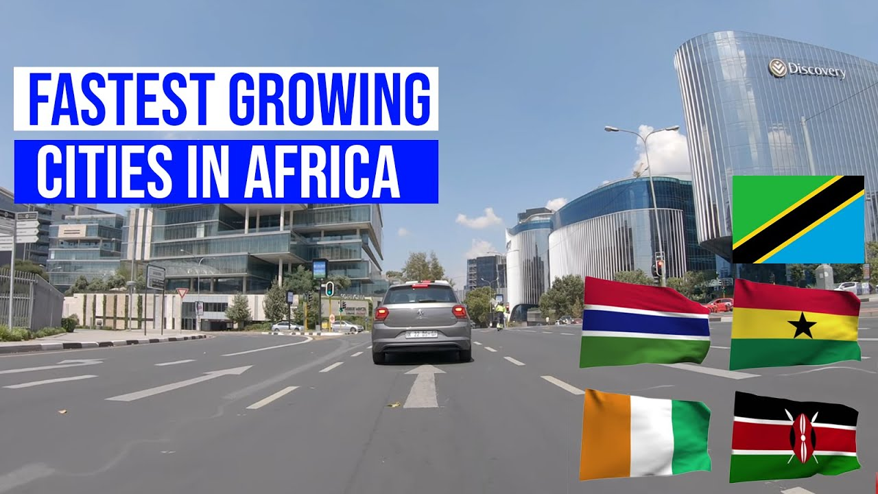 Discover 10 FASTEST Growing Cities in Africa in 2020