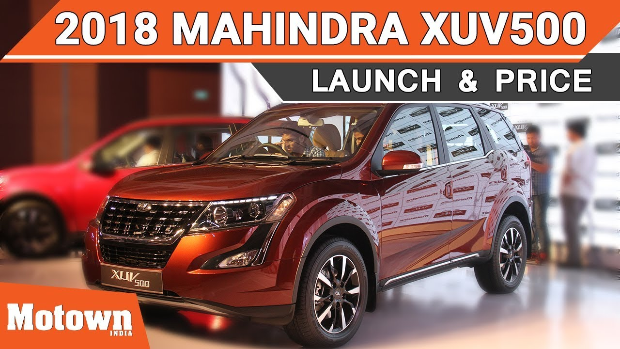 2018 Mahindra Xuv500 First Look Price Motown India Youtube