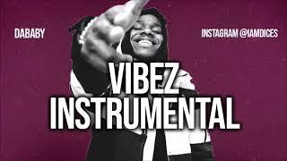 "Dababy ""VIBEZ"" Instrumental Prod. by Dices *FREE DL*"