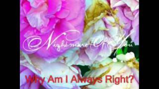 Nightmare of You - Why Am I Always Right?