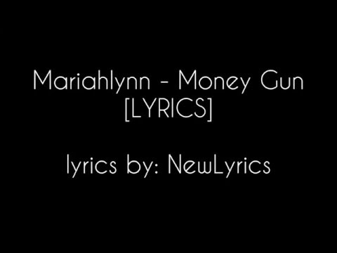 Mariahlynn - Money Gun [LYRICS VIDEO]