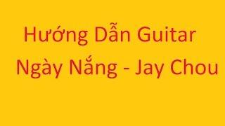 Ngày Nắng Jay Chou Guitar hướng dẫn