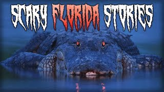 8 True Scary Stories From Florida