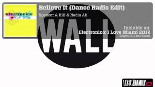 Spencer & Hill & Nadia Ali - Believe It (Dance Radio Edit)
