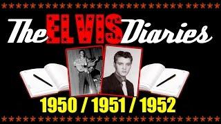 The Elvis Diaries - 1950 / 1951 / 1952