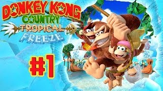 Donkey Kong Country ; Tropical Freeze - Banana Split ! (Partie 1)