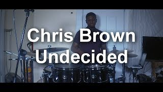 Chris Brown - Undecided - Drum Cover