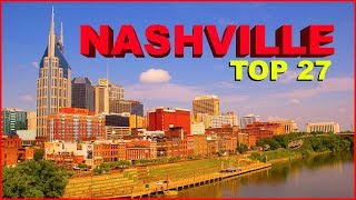 Top 27 Things you NEED to know about NASHVILLE, TENNESSEE