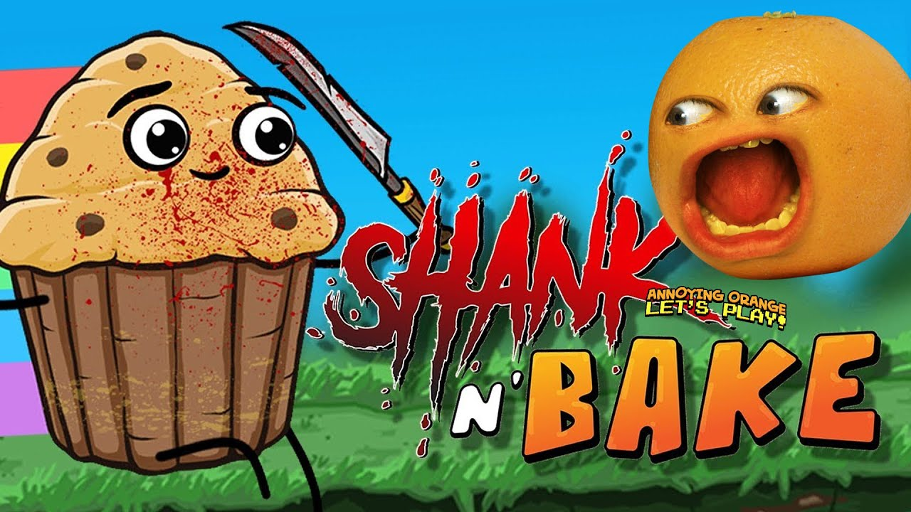 Shank'n Bake!! (Annoying Orange)