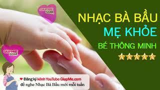 Nhạc cho thai nhi 3 tháng đầu Mẹ Khỏe Bé Thông Minh [Ba Bau]