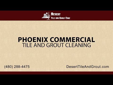 Phoenix Commercial Tile and Grout Cleaning | Desert Tile & Grout Care