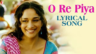 Lyrical: O Re Piya Song with Lyrics | Aaja Nachle | Madhuri Dixit Nene | Jaideep Sahni