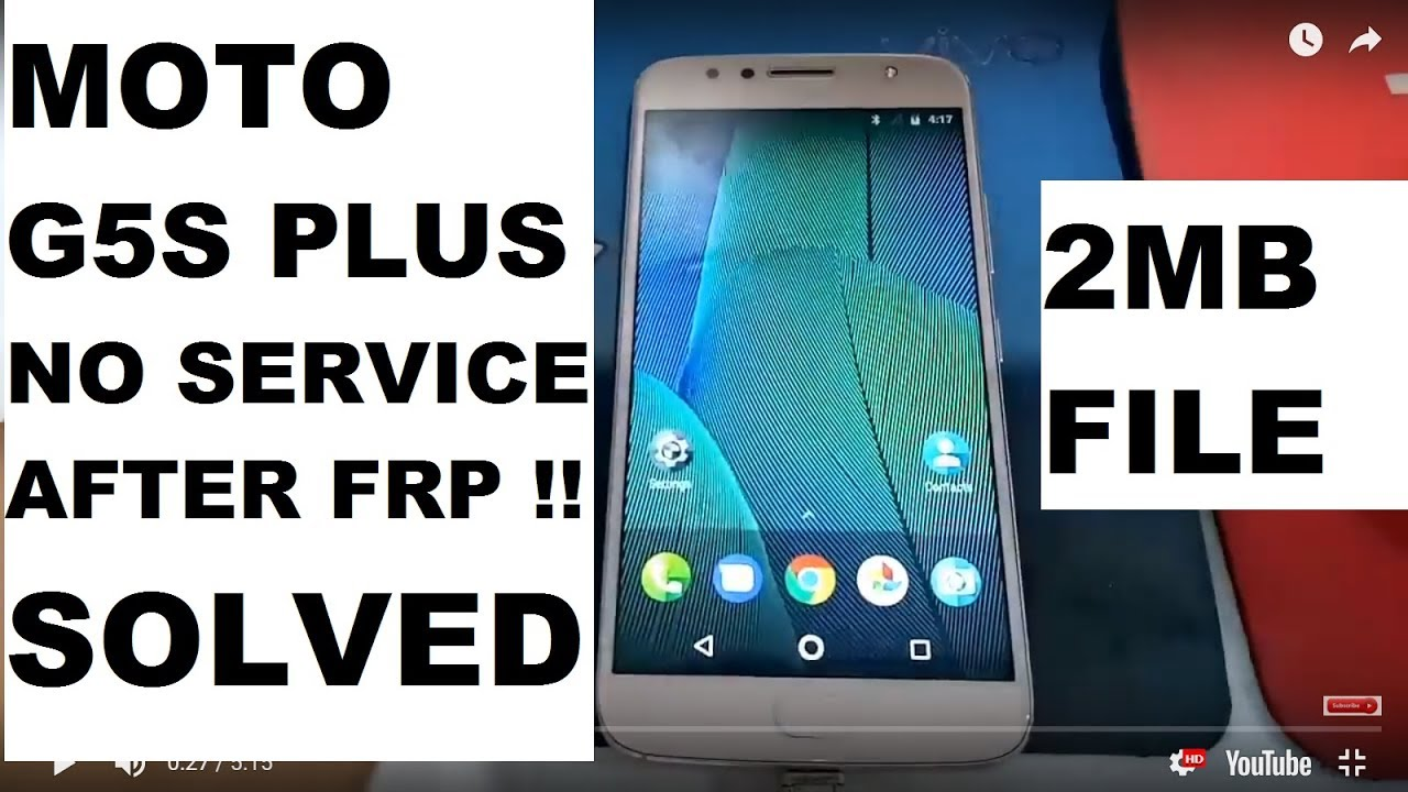 Moto G5s Plus No Service After Frp ! solved
