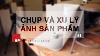 Chụp và xử lý ảnh sản phẩm đơn giản #1  | HPphotoshop.com