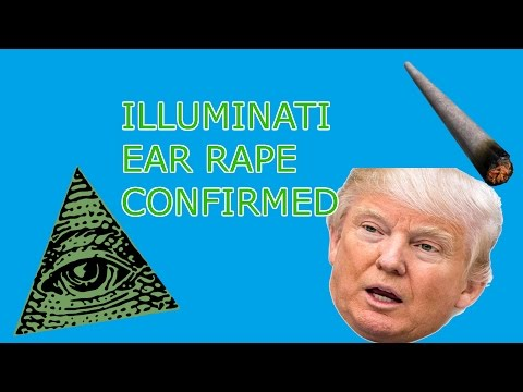 Illuminati Confirmed Ear Rape