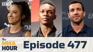 The MMA Hour: Episode 477 ( w/ Israel Adesanya, Luke Rockhold, Maycee Barber)
