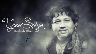 Download Yaar Sajan - Kailash Kher [ Original Track ] - HQ - MP3 song and Music Video