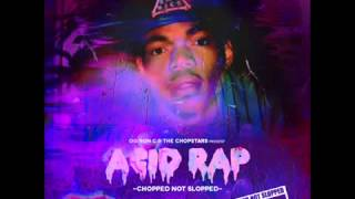 Chance The Rapper - Acid Rap (Chopped Not Slopped) [Full Mixtape]