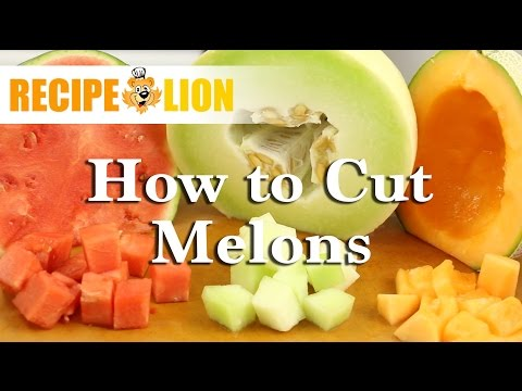 How to Cut a Watermelon, Cantaloupe, and Honeydew