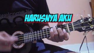 HARUSNYA AKU - ARMADA (Cover Ukulele)