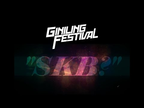 GINILING FESTIVAL - SKB?(Official Audio)