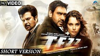 Tezz | Short Version | Ajay Devgn, Anil Kapoor , Kangana Ranaut , Sameera Reddy