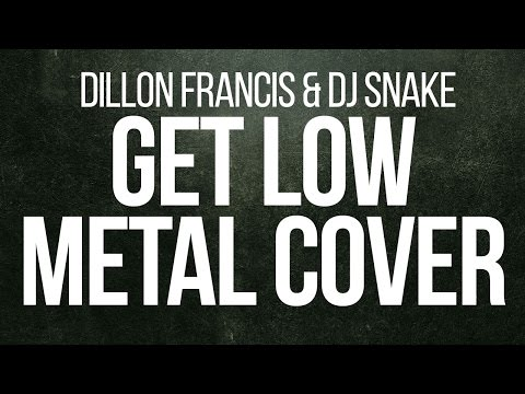 Dillon Francis & DJ Snake - Get Low Metal Cover (Audio) | FREE DOWNLOAD