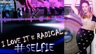 I LOVE IT RADICAL SELFIE Dyro Dannic Radical