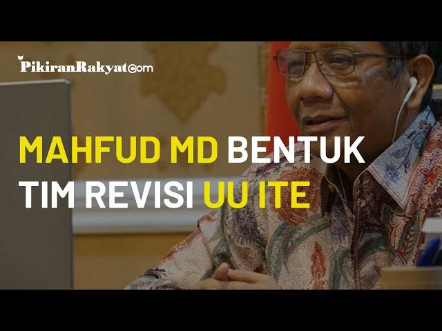 Menindaklanjuti Permintaan Presiden Joko Widodo, Menko Polhukam Mahfud MD Bentuk 2 Tim Revisi UU ITE