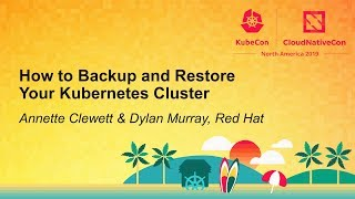 How to Backup aฑd Restore Your Kubernetes Cluster - Annette Clewett & Dylan Murray, Red Hat