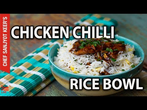 Chicken Chilli Rice Bowl recipe by Chef Sanjyot Keer