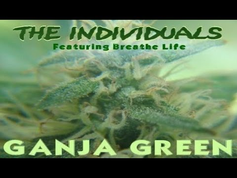 THE INDIVIDUALS - Ganja Green feat. Breathe Life