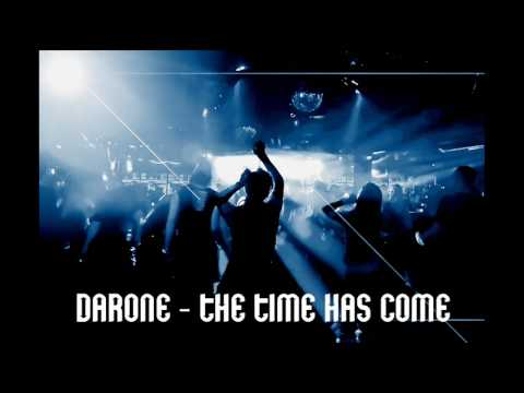Darone - The time has come (original mix) HQ