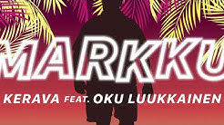 Kerava - Markku (feat. Oku Luukkainen)