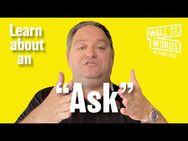 Wall Street Words word of the day = Ask