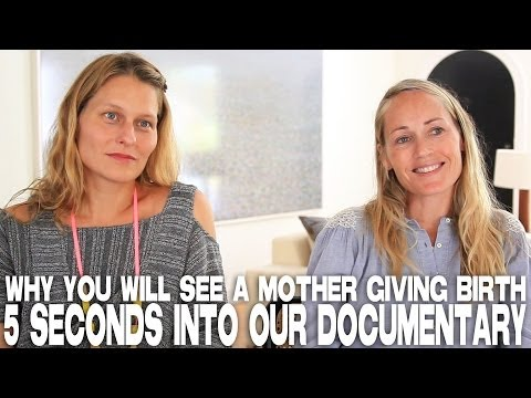 Why You Will See A Mother Giving Birth 5 Seconds Into Our Documentary by Mary Wigmore & Sara Lamm